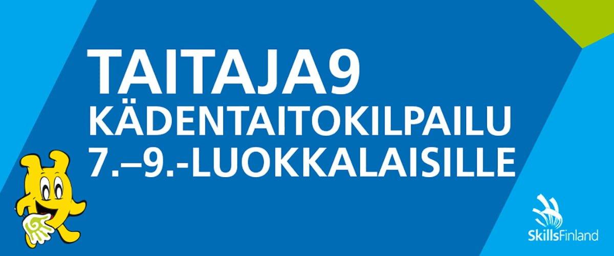 Taitaja9 Kädentaitokilpailu 7.-9.-luokkalaisille